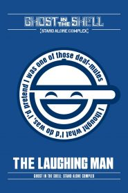 Ghost in the Shell: Stand Alone Complex – The Laughing Man
